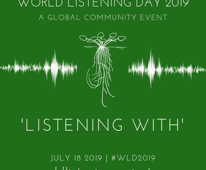 "text ""World Listening Day 2019, a global community event, 'Listening With' July 18 #WLD2019 worldlisteningproject.org"""